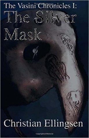 The Silver Mask (The Vasini Chronicles #1)