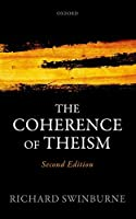 The Coherence of Theism (Clarendon Library of Logic and Philosophy)