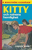 Kitty och ruinens hemlighet (Nancy Drew Mystery Stories, #15)