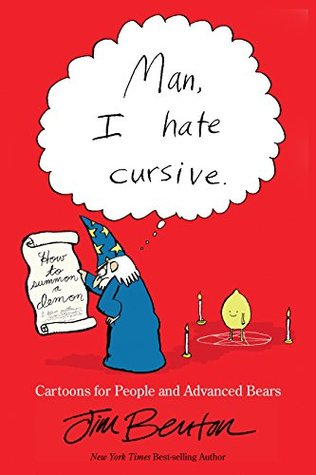 Man, I hate cursive by Jim Benton