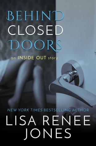 Behind Closed Doors by Lisa Renee Jones