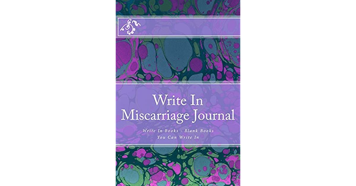 Write in Miscarriage Journal: Write in Books - Blank Books You Can
