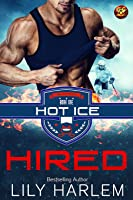 Hired (Hot Ice, #1)