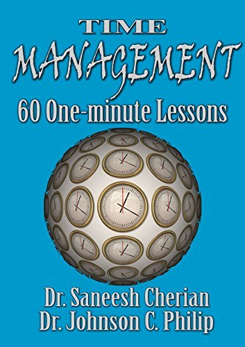 Effective Time Management: 60+ One Minutes Lessons