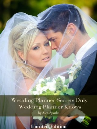 Wedding Planner Secrets Only Wedding Planners Know - Limited Edition