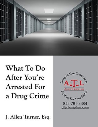 What To Do After You're Arrested For a Drug Crime