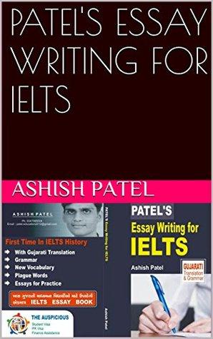 PATEL'S ESSAY WRITING FOR IELTS by Ashish Patel