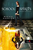 School ​Spirits – Kísértetsuli (Hex Hall)