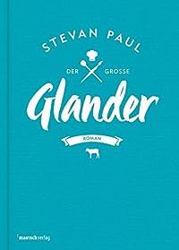 Der große Glander: Roman
