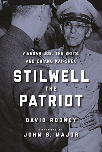 Stilwell the Patriot Vinegar Joe, the Brits, and Chiang Kai-Shek