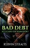 Bad Debt Book 1 by Kervin Straits