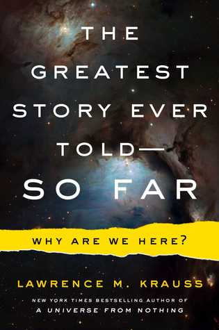 The Greatest Story Ever Told—So Far by Lawrence M. Krauss