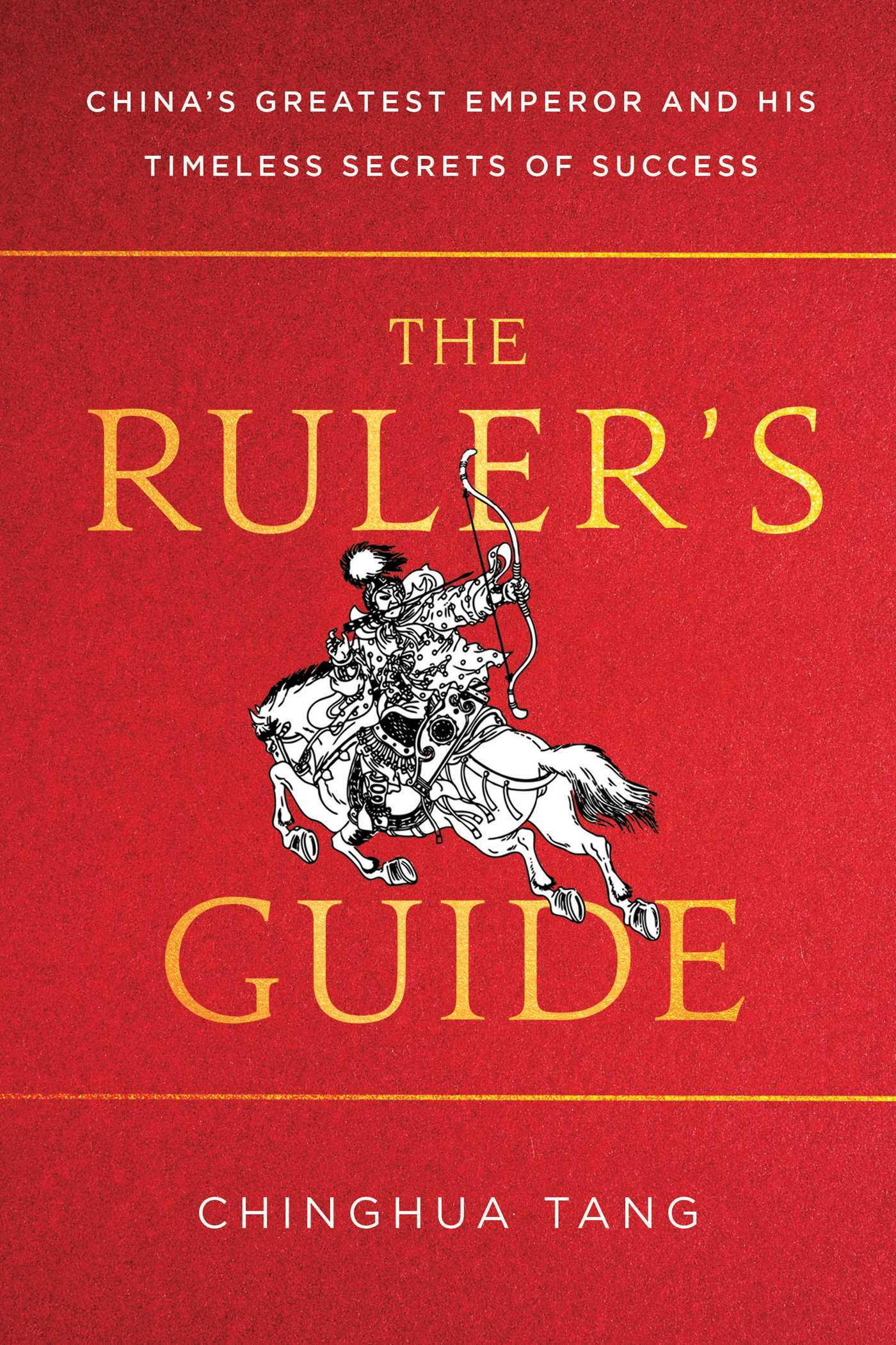 The-Ruler-s-Guide-China-s-Greatest-Emperor-and-His-Timeless-Secrets-of-Success