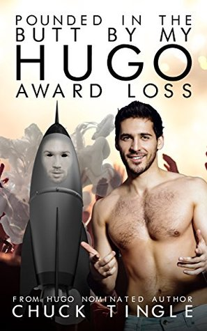 Pounded In The Butt By My Hugo Award Loss