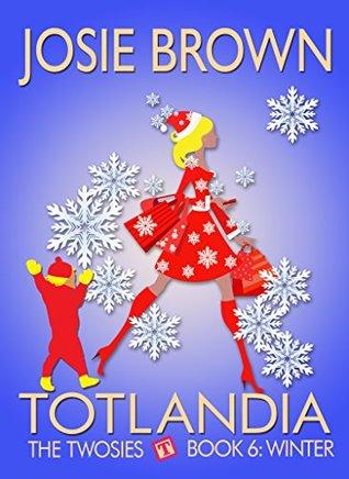 Totlandia by Josie Brown