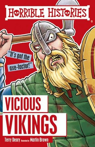 Vicious Vikings by Terry Deary and Illustrated by Martin Brown