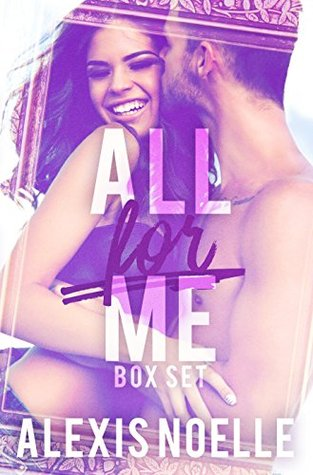 All For Me Box Set by Alexis Noelle