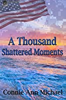 A Thousand Shattered Moments (Thousand Moments #3)