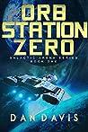 Orb Station Zero (Galactic Arena #1)