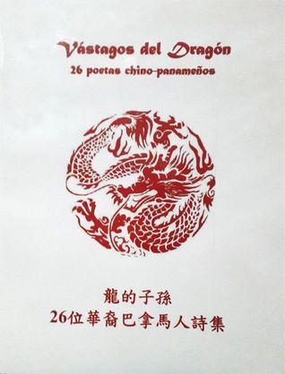 Vástagos de Dragón: 26 poetas chino-panameños