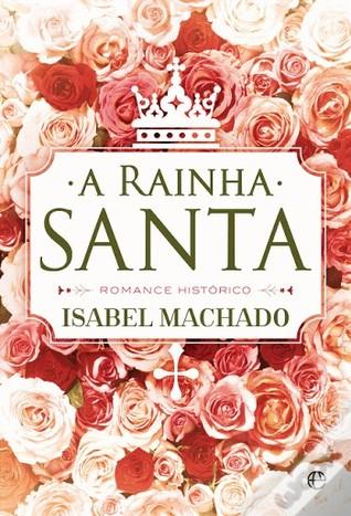 A Rainha Santa Isabel Machado