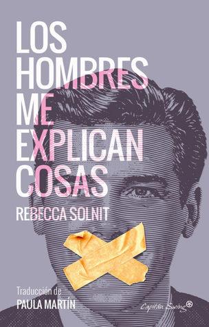 Los hombres me explican cosas by Rebecca Solnit