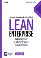 Lean Enterprise: Como empresas de alta performance inovam em escala