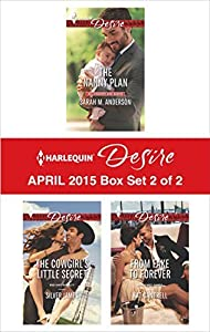 Harlequin Desire April 2015 - Box Set 2 of 2: The Nanny Plan / The Cowgirl's Little Secret / From Fake to Forever