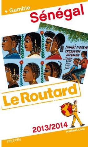 Guides Du Routard Etranger: Guide Du Routard Senegal Gambie 2013/2014
