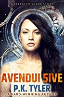 Avendui 5ive (Jakkattu Shorts Book 1)
