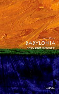 Babylonia, A Very Short Introduction - Trevor Bryce