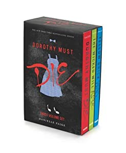 Dorothy Must Die 3-Book Box Set: Dorthy Must Die / The Wicked Will Rise / Yellow Brick War