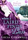 When a Laird Finds a Lass (Highland Fairy Tales #2)