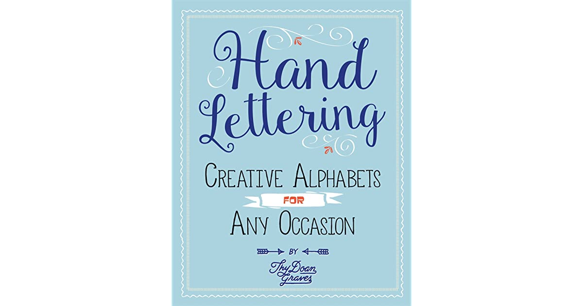 Hand Lettering Creative Alphabets For Any Occasion Plus How To Get Started By Thy Doan