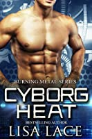 Cyborg Heat (Burning Metal, #1)