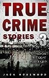 True Crime Stories Volume 3: 12 Shocking True Crime Murder Cases (True Crime Anthology)