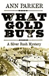 What Gold Buys: A...