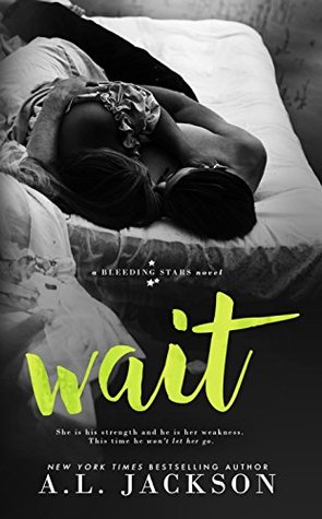 Wait (Bleeding Stars, #4)