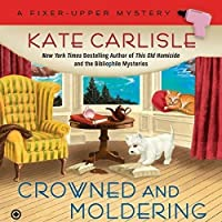 Crowned and Moldering (Fixer-Upper Mystery #3)