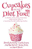 Cupcakes Are Not a Diet Food (Another Round of Laughter Book 1)
