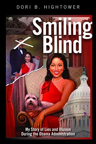 Smiling Blind: My Story of Lies and Illusions During the Obama Administration