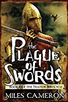 The Plague of Swords (The Traitor Son Cycle, #4)