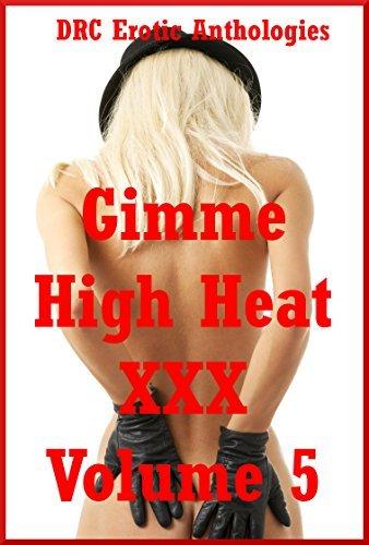 Gimme High Heat XXX Volume 5: Twenty Explicit Erotica Stories  by  Veronica Halstead
