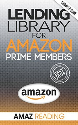 Lending Library For Prime Members: Amazon Prime Members (lending library, prime members, free ebooks, tv series kindle owners)