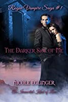 The Darker Side of Me: Rogue Vampire Saga #1