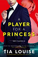 A Player for A Princess (Dirty Players #2)