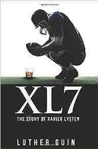 Xl7-The Story of Xavier Lysten