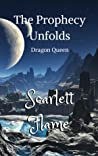 The Prophecy Unfolds: Dragon Queen