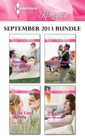 Harlequin Romance September 2013 Bundle: Bound by a Baby\In the Line of Duty / Patchwork Family in the Outback / Stranded with the Tycoon