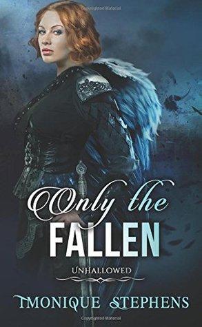 Only the Fallen (UnHallowed, #1)